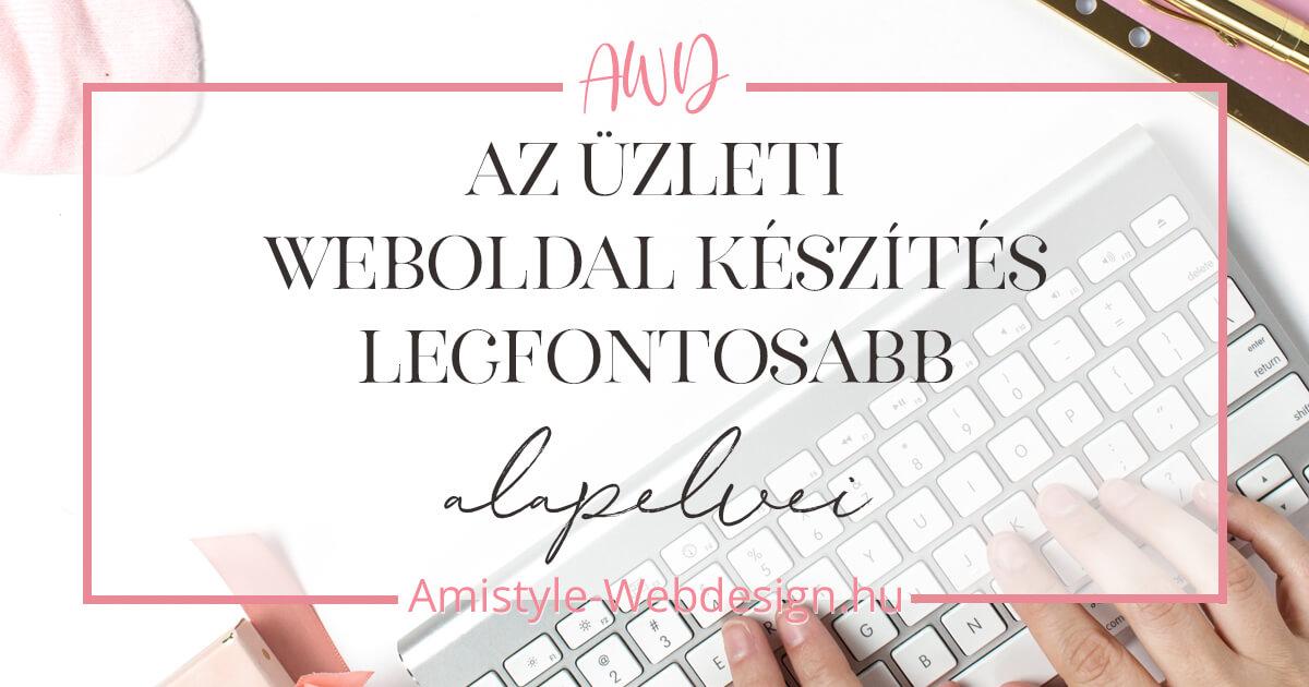 9ecaafbad7 Az üzleti weboldal készítés legfontosabb alapelvei - Amistyle Webdesign